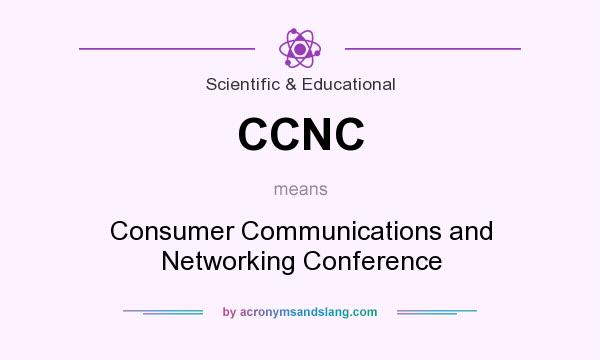What does CCNC mean? It stands for Consumer Communications and Networking Conference