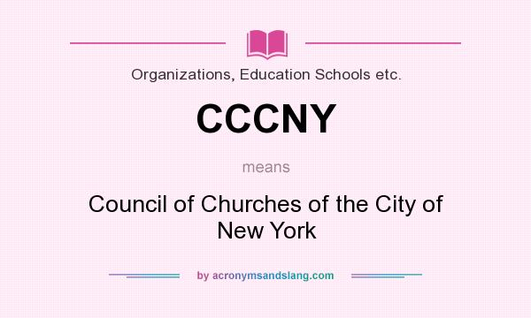 What does CCCNY mean? It stands for Council of Churches of the City of New York