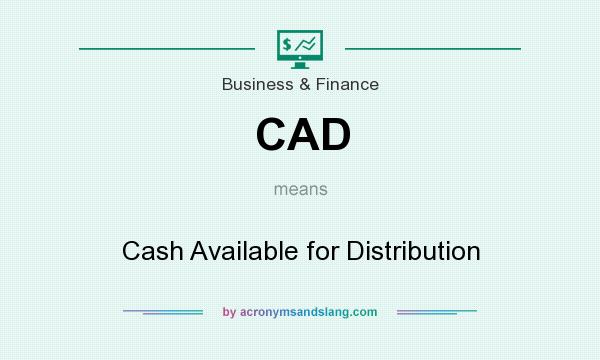 What does CAD mean? It stands for Cash Available for Distribution