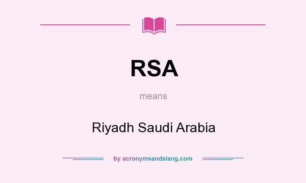 What does RSA mean? It stands for Riyadh Saudi Arabia