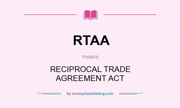 Rtaa Reciprocal Trade Agreement Act In Undefined By