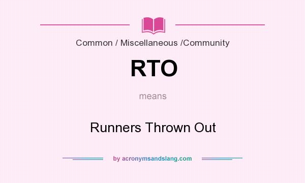 What does RTO mean? It stands for Runners Thrown Out