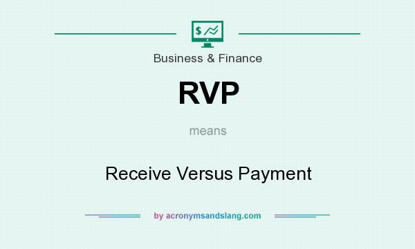 What does RVP mean? It stands for Receive Versus Payment