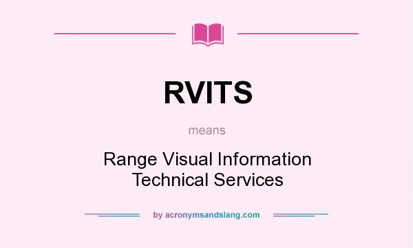 What does RVITS mean? It stands for Range Visual Information Technical Services
