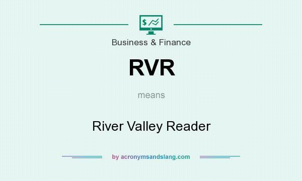 What does RVR mean? It stands for River Valley Reader