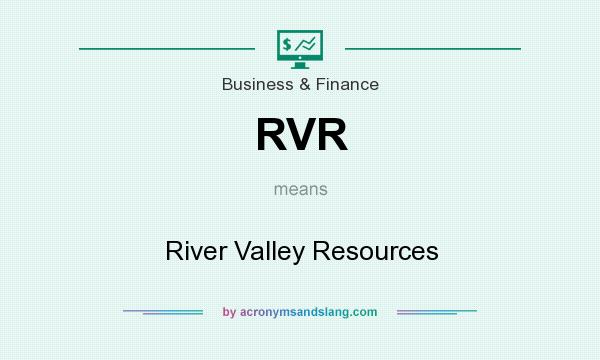 What does RVR mean? It stands for River Valley Resources