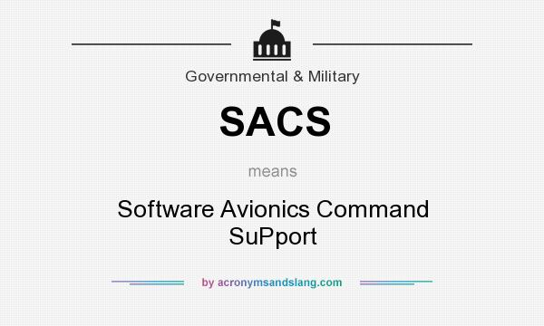 What does SACS mean? It stands for Software Avionics Command SuPport
