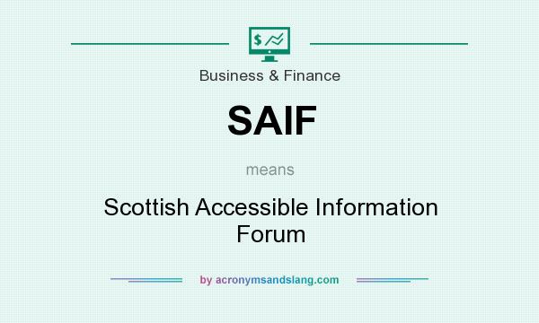What does SAIF mean? It stands for Scottish Accessible Information Forum