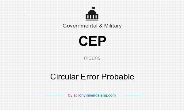 What does CEP mean? It stands for Circular Error Probable