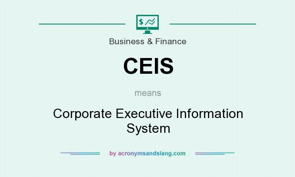 What does CEIS mean? It stands for Corporate Executive Information System
