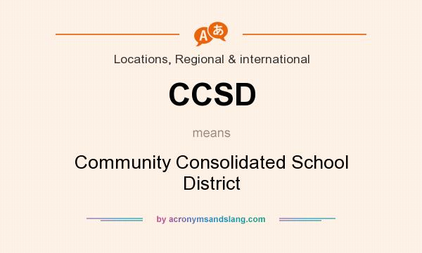 What does CCSD mean? It stands for Community Consolidated School District