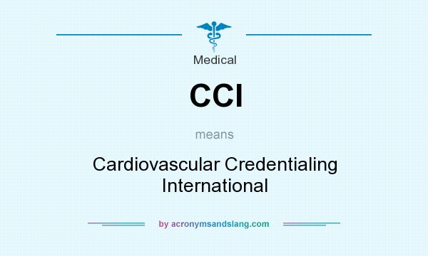 What does CCI mean? It stands for Cardiovascular Credentialing International