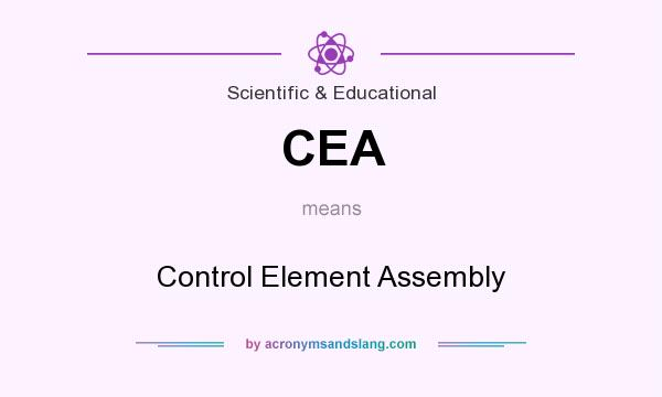 What does CEA mean? It stands for Control Element Assembly