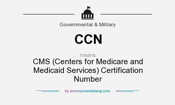 CCN - CMS (Centers for Medicare and Medicaid Services) Certification ...