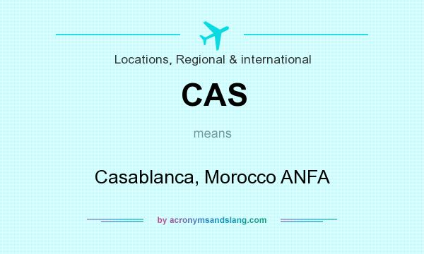 What does CAS mean? It stands for Casablanca, Morocco ANFA