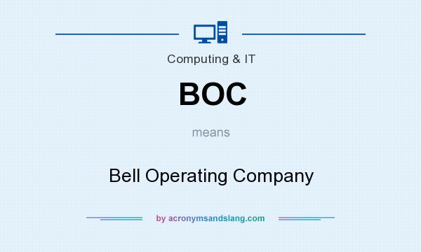 What does BOC mean? It stands for Bell Operating Company