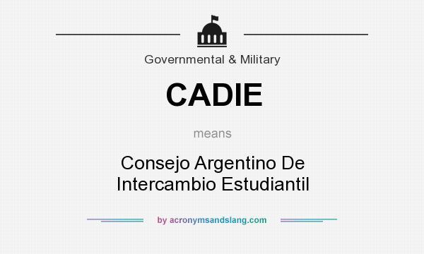 What does CADIE mean? It stands for Consejo Argentino De Intercambio Estudiantil