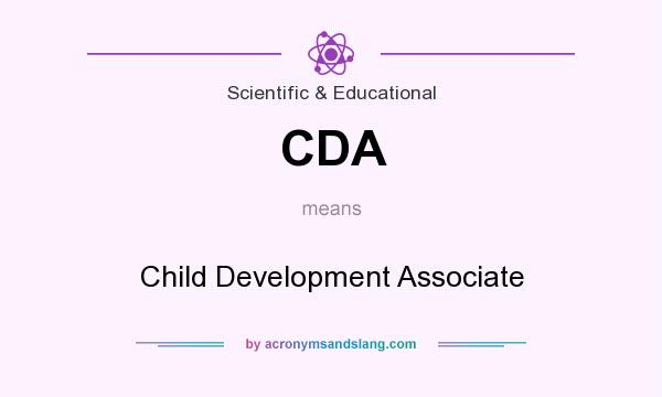 What does CDA mean? It stands for Child Development Associate