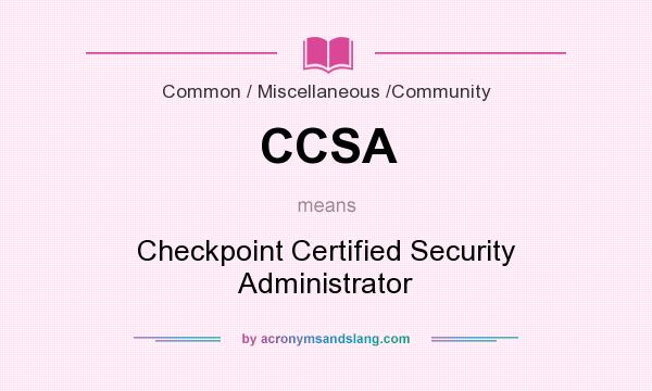 CCSA - Checkpoint Certified Security Administrator in Common ...