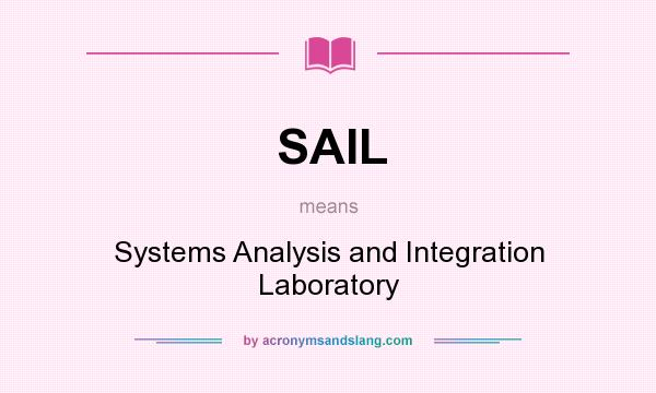What does SAIL mean? It stands for Systems Analysis and Integration Laboratory