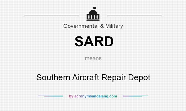 What does SARD mean? It stands for Southern Aircraft Repair Depot