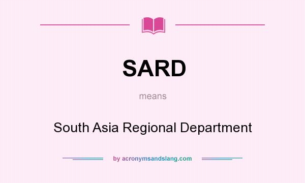What does SARD mean? It stands for South Asia Regional Department
