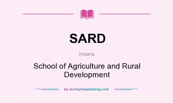 What does SARD mean? It stands for School of Agriculture and Rural Development