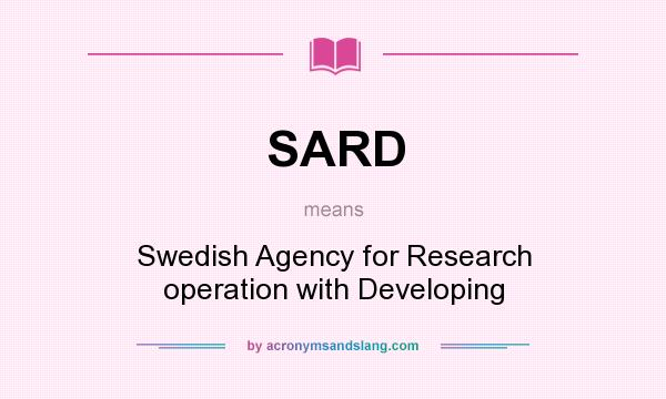 What does SARD mean? It stands for Swedish Agency for Research operation with Developing