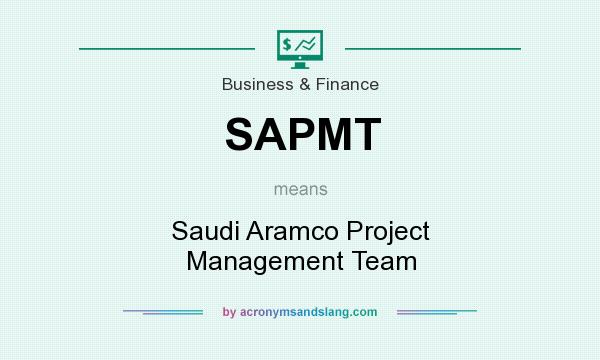 What does SAPMT mean? It stands for Saudi Aramco Project Management Team