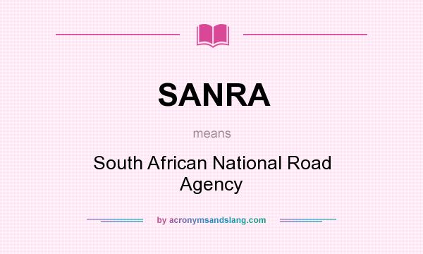 What does SANRA mean? It stands for South African National Road Agency