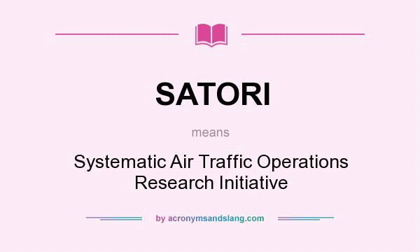 What does SATORI mean? - Definition of SATORI - SATORI stands for