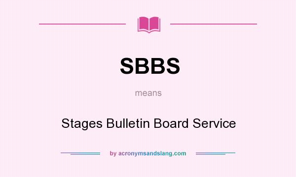 What does SBBS mean? It stands for Stages Bulletin Board Service