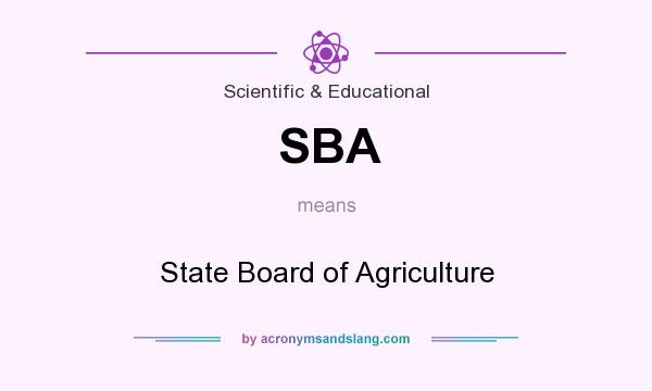 What does SBA mean? It stands for State Board of Agriculture