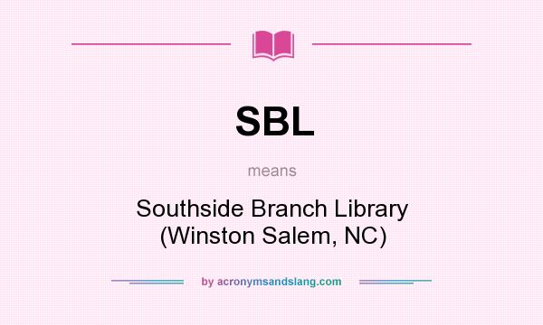 What does SBL mean? It stands for Southside Branch Library (Winston Salem, NC)