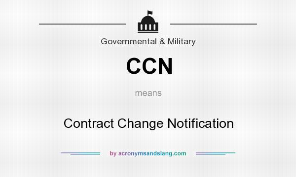 What does CCN mean? It stands for Contract Change Notification