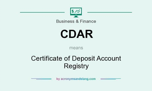 CDAR - Certificate of Deposit Account Registry in Business & Finance ...