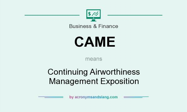 What does CAME mean? It stands for Continuing Airworthiness Management Exposition