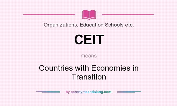 What does CEIT mean? It stands for Countries with Economies in Transition