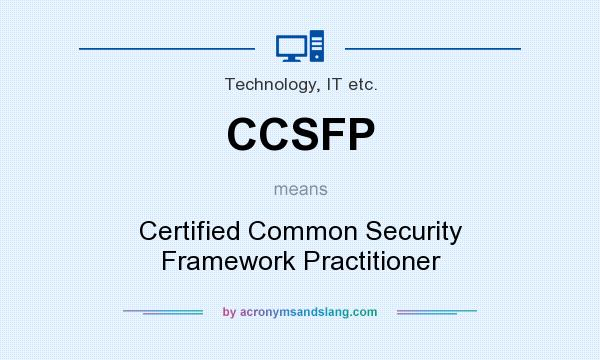 What does CCSFP mean? It stands for Certified Common Security Framework Practitioner