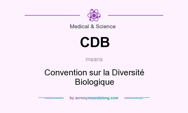What does CDB mean? It stands for Convention sur la Diversité Biologique