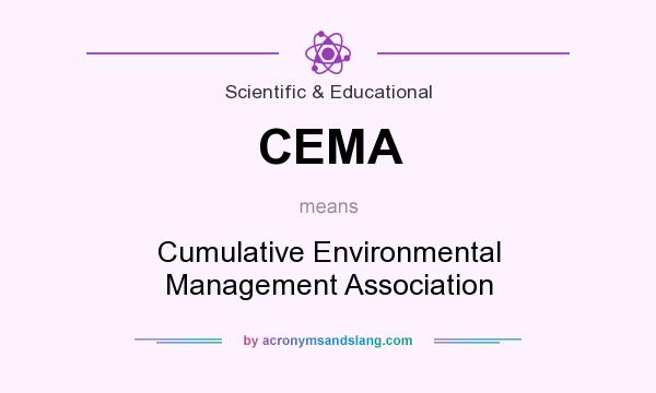 What does CEMA mean? It stands for Cumulative Environmental Management Association