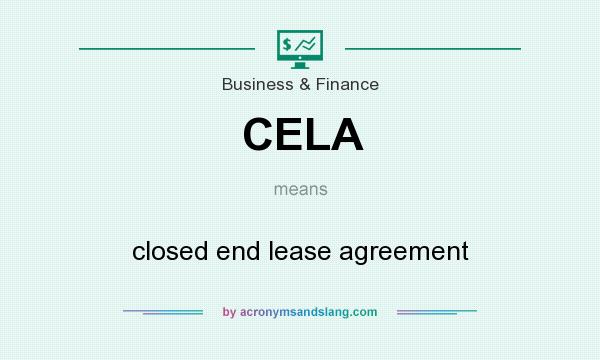 What does CELA mean? It stands for closed end lease agreement