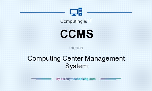 What does CCMS mean? It stands for Computing Center Management System