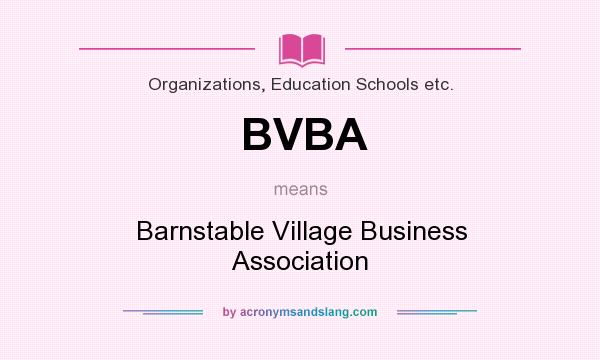 What does BVBA mean? It stands for Barnstable Village Business Association