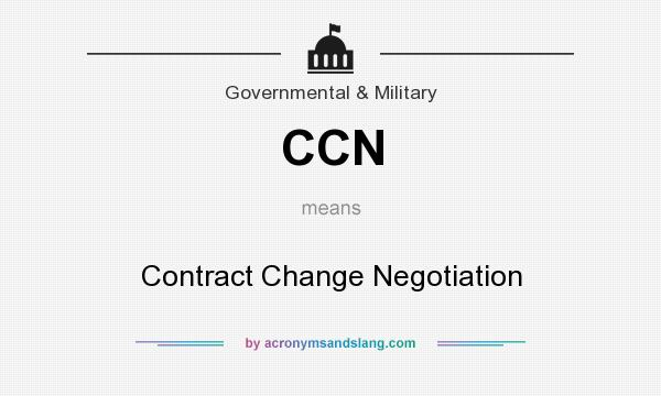 What does CCN mean? It stands for Contract Change Negotiation