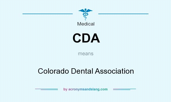 What does CDA mean? It stands for Colorado Dental Association