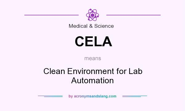 What does CELA mean? It stands for Clean Environment for Lab Automation