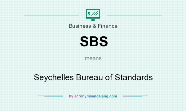 What does SBS mean? It stands for Seychelles Bureau of Standards