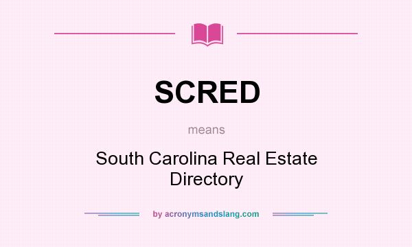 What does SCRED mean? It stands for South Carolina Real Estate Directory