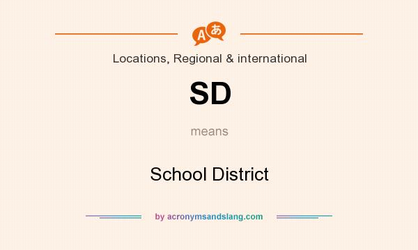 What does SD mean? It stands for School District